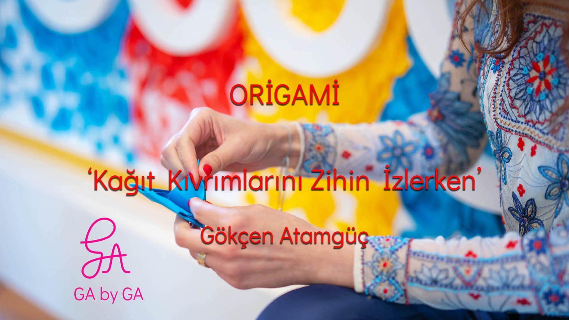 GA by GA - Gökçen Atamgüç